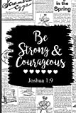 Be Strong And Courageous: Blank Lined Journal | Office Notebook | Writing Creativity | Meeting Notes