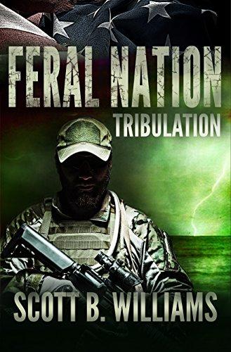 Feral Nation - Tribulation (Feral Nation Series Book 3) by [Scott B. Williams]