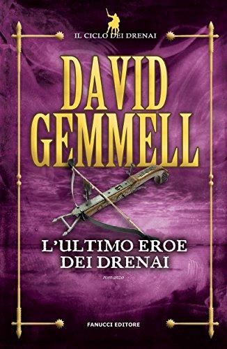 L'ultimo eroe dei Drenai (Fanucci Narrativa)