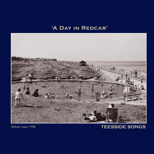 A Day in Redcar' Teesside Songs - The Northumbria Anthology