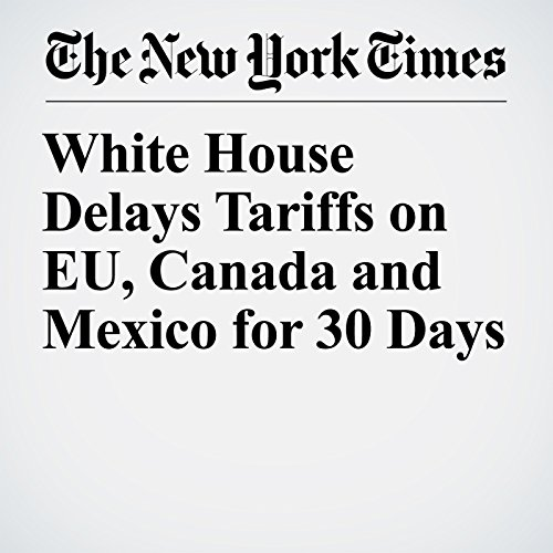 White House Delays Tariffs on EU, Canada and Mexico for 30 Days audiobook cover art