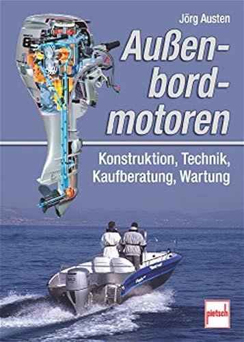 Außenbordmotoren: Konstruktion, Technik, Kaufberatung, Wartung