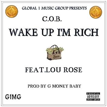 Wake Up I'm Rich