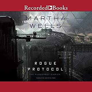 Rogue Protocol     The Murderbot Diaries, Book 3              Written by:                                                                                                                                 Martha Wells                               Narrated by:                                                                                                                                 Kevin R. Free                      Length: 3 hrs and 46 mins     19 ratings     Overall 4.4