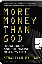 More Money Than God: Hedge Funds and the Making of the New Elite (English Edition)