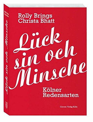 Lück sin och Minsche: Kölner Redensarten