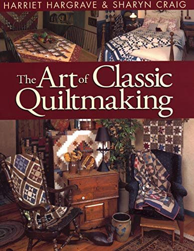 Art of Classic Quiltmaking - Print on Demand Edition