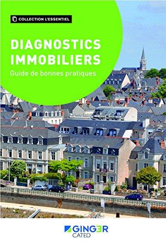 Diagnostics immobiliers - Guide de bonnes pratiques