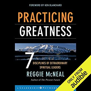 Practicing Greatness: 7 Disciplines of Extraordinary Spiritual Leaders                   By:                                                                                                                                 Reggie McNeal,                                                                                        Ken Blanchard                               Narrated by:                                                                                                                                 Ax Norman                      Length: 6 hrs and 3 mins     1 rating     Overall 5.0