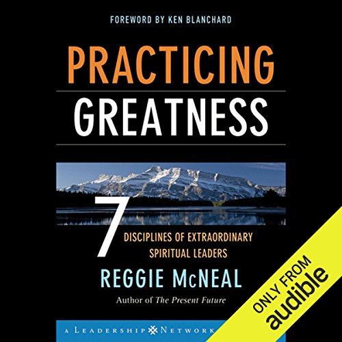 Practicing Greatness: 7 Disciplines of Extraordinary Spiritual Leaders audiobook cover art