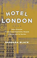 Hotel London: How Victorian Commercial Hospitality Shaped a Nation and Its Stories