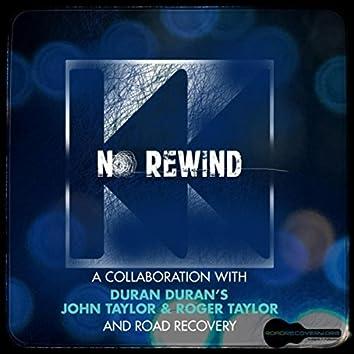 No Rewind (feat. John Taylor & Roger Taylor)