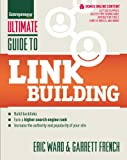 Ultimate Guide to Link Building: How to Build Backlinks, Authority and Credibility for Your Website, and Increase Click Traffic and Search Ranking (Ultimate Series) (English Edition)