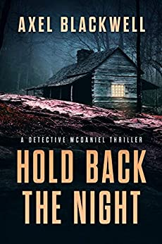 Hold Back the Night (A Detective McDaniel Thriller Book 1) by [Axel Blackwell]