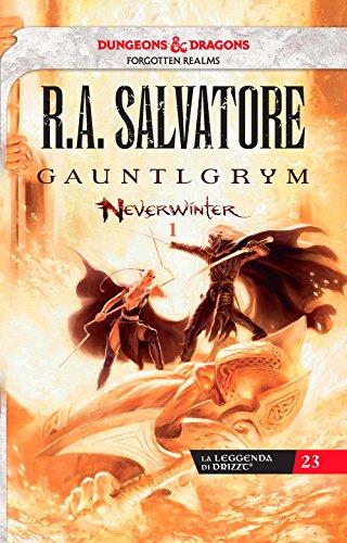 Gauntlgrym. Neverwinter. La leggenda di Drizzt (Vol. 1)