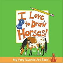 My Very Favorite Art Book: I Love to Draw Horses! (My Very Favorite Art Books)