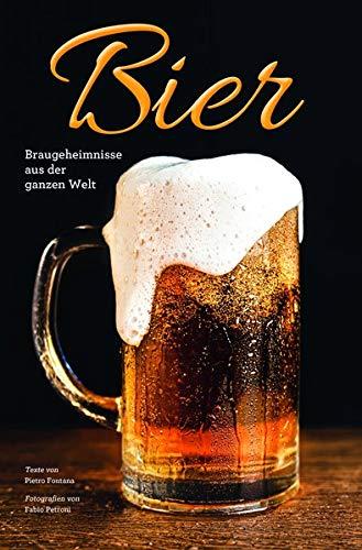 Bier: Braugeheimnisse aus der ganzen Welt