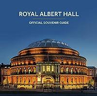 Royal Albert Hall: Official Souvenir Guide