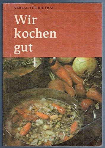 """Wir kochen gut. Leichte gekürzte Fassung von """"Wir kochen gut""""."""