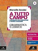 A tutto campo. Per il biennio delle Scuole superiori. Con e-book. Con espansione online. Grammatica e lessico-Scrittura...