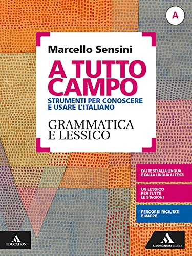 A tutto campo. Per il biennio delle Scuole superiori. Con e-book. Con espansione online. Grammatica e lessico-Scrittura e testi (Vol. A-B)