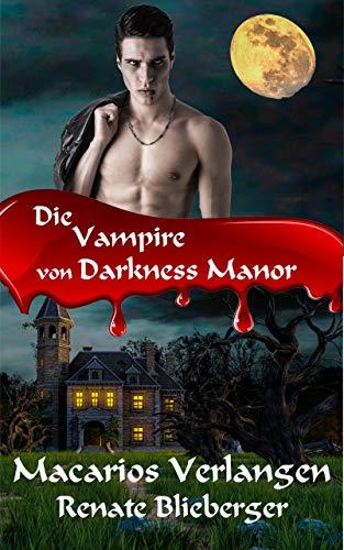 Die Vampire von Darkness Manor - Macarios Verlangen