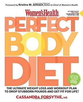 Women s Health Perfect Body Diet  The Ultimate Weight Loss and Workout Plan to Drop Stubborn Pounds and Get Fit for Life