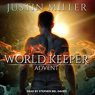 World Keeper: Advent     World Keeper Series, Book 4              Written by:                                                                                                                                 Justin Miller                               Narrated by:                                                                                                                                 Stephen Bel Davies                      Length: 21 hrs and 18 mins     Not rated yet     Overall 0.0