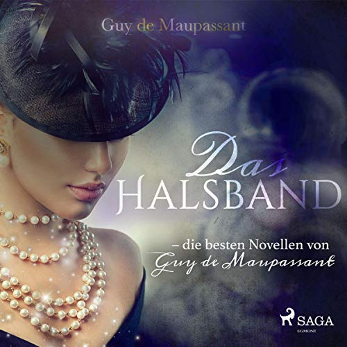 Das Halsband     Die besten Novellen von Guy de Maupassant              Written by:                                                                                                                                 Guy de Maupassant,                                                                                        N. O. Scarpi                               Narrated by:                                                                                                                                 Hans Eckardt                      Length: 21 mins     Not rated yet     Overall 0.0