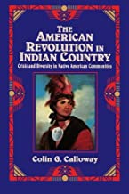 The American Revolution in Indian Country: Crisis and Diversity in Native American Communities (Studies in North American Indian History)