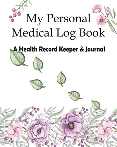 Compare Textbook Prices for My Personal Medical Log Book / A Health Record Keeper & Journal: Track Family Medical History, Daily Medications, Medical Appointments, Testing & ... and More Personal Medical Log Book Series  ISBN 9781701402874 by Journals, RealMe