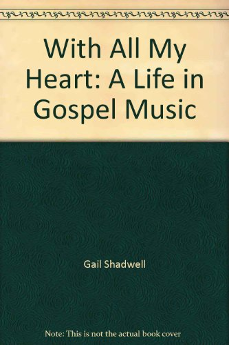 With All My Heart: A Life in Gospel Music