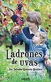 Ladrones de uvas: 1 (Novela)