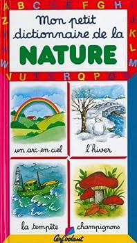 Paperback Mon petit dictionnaire de la nature [French] Book