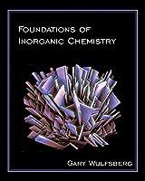 Foundations of Inorganic Chemistry