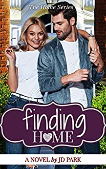 Finding Home: The Home Series by [J.D. Park]