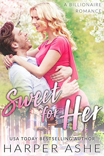 Sweet for Her: A Billionaire Romance (Sweet Curves Book 3)