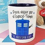La Mente es Maravillosa - Taza con Frase y dibujo. Regalo original y gracioso (Para viajar por el Espacio - Tiempo se necesita café) Taza Doctr Who
