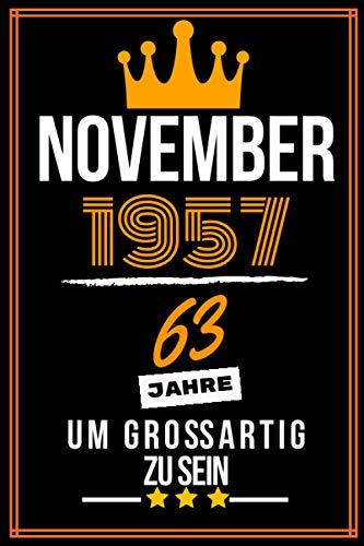 November 1957 63 Jahre um großartig zu sein: 63. Geburtstag Geschenk frauen Männer, 63 jährige Geburtstagsgeschenk für mutter vater Geschwister - Notizbuch a5 liniert