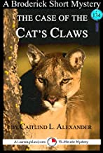 The Case of the Cat's Claws: A 15-Minute Broderick Mystery (15-Minute Books Book 134)