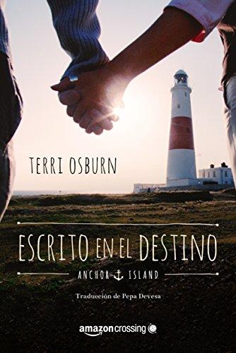 Portada del libro Escrito en el destino (Anchor Island nº 2) de Terri Osburn