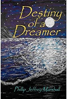 [ { DESTINY OF A DREAMER } ] by Marshall, Phillip Jeffrey (AUTHOR) Oct-01-2011 [ Paperback ]