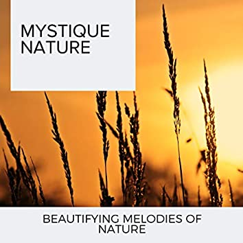 Mystique Nature - Beautifying Melodies of Nature