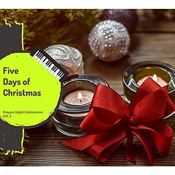 Five Days Of Christmas - Prayers Night Celebration, Vol. 2