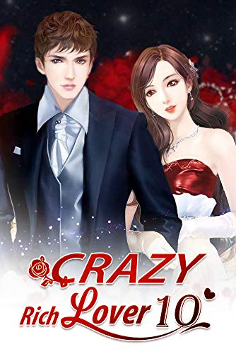Crazy Rich Lover 10: Departure From The Past And Longing For The Future (Crazy Rich Lover Series) (English Edition)