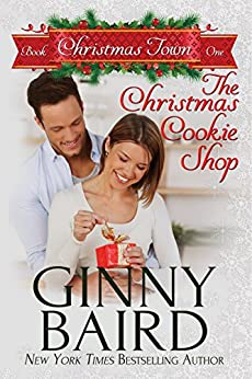 The Christmas Cookie Shop (Christmas Town Book 1) by [Ginny Baird]