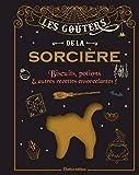 Les goûters de la sorcière: Biscuits, potions et autres recettes ensorcelantes ! (Beaux livres)