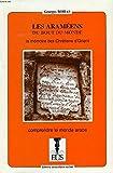 Les Araméens du bout du monde - La mémoire des chrétiens d'Orient