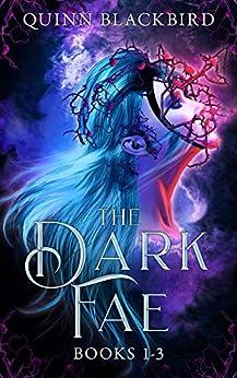 The Dark Fae Box Set 1: A Dark Enemies to Lovers Paranormal Romance by [Quinn Blackbird]
