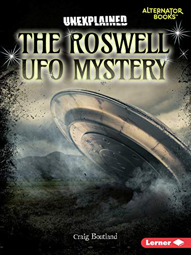 The Roswell UFO Mystery (Alternator Books Unexplained)